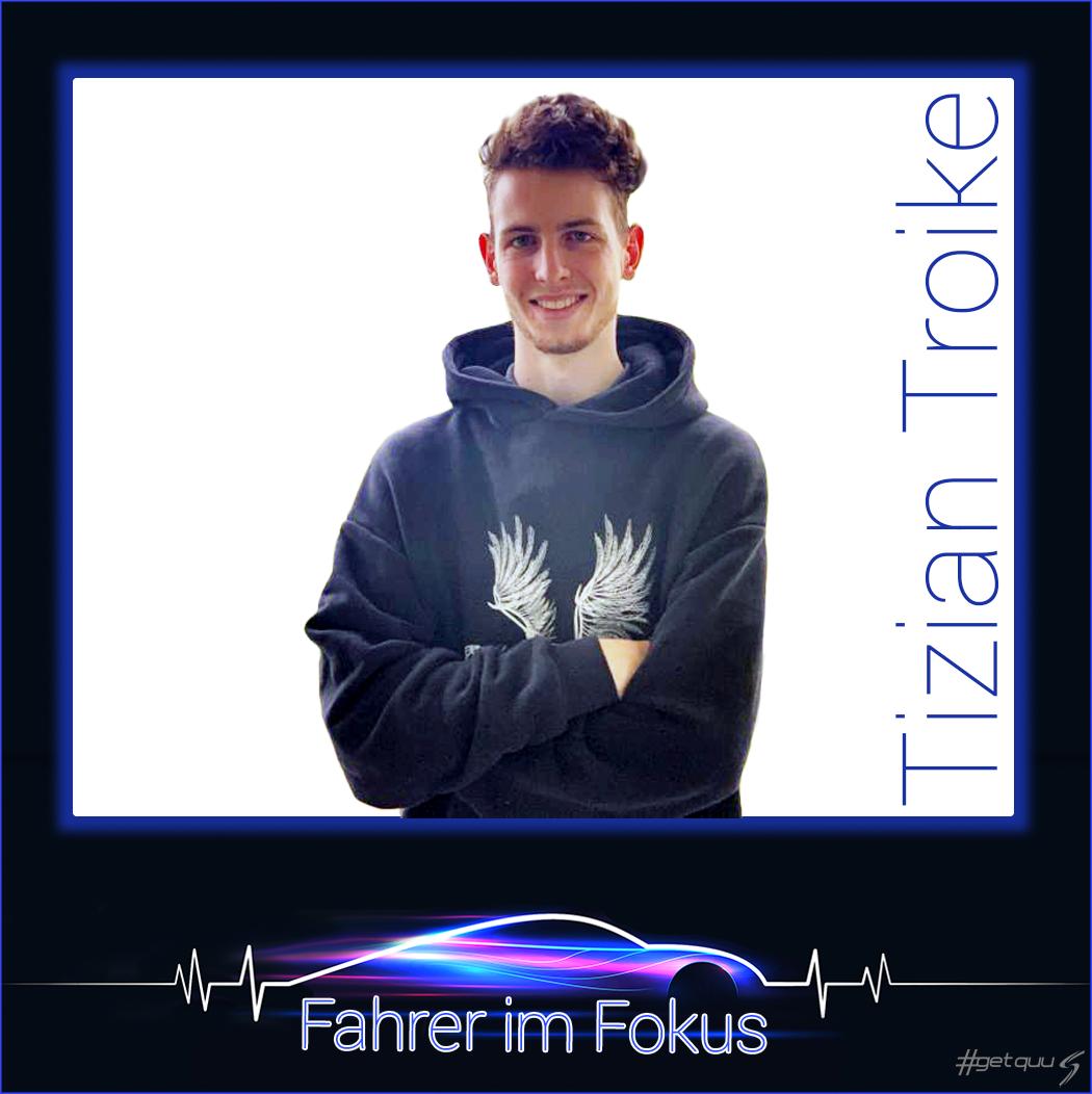 Tizian Troike - Fahrer im Fokus